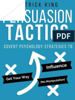 Patrick King - Persuasion Tactics_ Covert Psychology Strategies to Influence, Persuade, & Get Your Way (Without Manipulation) (2016).epub