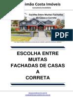 Escolha Entre Muitas Fachadas de Casas a Correta