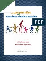 Juegos para niños con necesidades educativas especiales - Mónica Montes Ayala-LibrosVirtual.com.pdf
