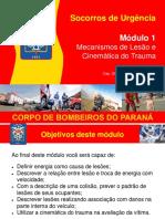Módulo 1 - APH 2016 - Mecanismos de Lesão e Cinemática do Trauma