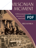 Erez Manela - The Wilsonian Moment_ Self-Determination and the International Origins of Anticolonial Nationalism-Oxford University Press, USA (2007).pdf
