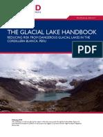 THE GLACIAL LAKE HANDBOOK REDUCING RISK FROM DANGEROUS GLACIAL LAKES IN THE CORDILLERA BLANCA, PERU