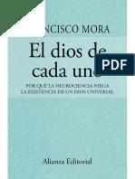 Mora, Francisco - El dios de cada uno. Por qué la neurociencia niega la existencia de un dios universal.pdf