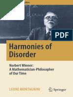 (Springer biographies) Montagnini, Leone_ Wiener, Norbert - Harmonies of Disorder _ Norbert Wiener_ A Mathematician-Philosopher of Our Time-Springer (2017).pdf