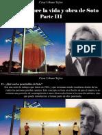 César Urbano Taylor - 16 Datos Sobre La Vida y Obra de Soto, Parte III