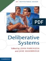 (Theories of Institutional Design) John Parkinson (Ed.), Jane Mansbridge (Ed.)-Deliberative Systems_ Deliberative Democracy at the Large Scale-Cambridge University Press (2012) (1)