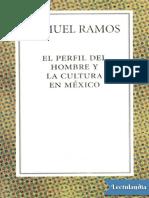 El Perfil Del Hombre y La Cultura en Mexico - Samuel Ramos