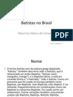 9 Batistas No Brasil