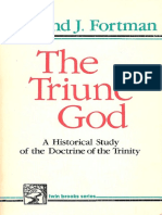 *chepters 1-8 only - EDMUND FORTMAN - THE TRIUNE GOD - A HISTORICAL STUDY OF THE DOCTRINE OF TRINITY