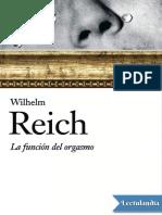 La Funcion Del Orgasmo - Wilhelm Reich
