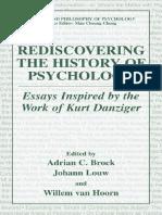 [History and Philosophy of Psychology] Adrian Brock (Editor), Johann Louw (Editor), Willem van Hoorn (Editor) - Rediscovering the History of Psychology_ Essays Inspired by the Work of Kurt Danziger (2003, Sprin.pdf