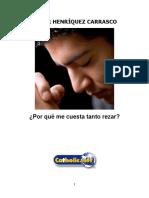 Por Qué Me Cuesta Tanto Rezar (Edgar Henríquez Carrasco)