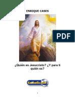 Quién Es Jesucristo y Para Ti Quién Es (Enrique Cases)