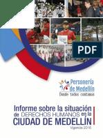 Informe Sobre La Situacio de Derechos Humanos Ciduad de Medellin Vigencia 2016