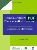 Formulação de Políticas Públicas no Horizonte 2013 relativas ao tema Acessibilidades e Transportes