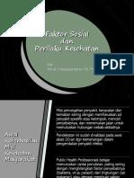 Faktor Sosial & Prilaku Kesehatan