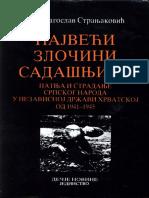 Najveci zlocini sadasnjice - Patnja i stradeanje srpskog naroda u Nezavisnoj drzavi Hrvatskoj od 1941-1945 Dragoslav Stranjakovic