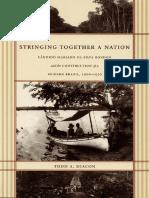 Todd a. Diacon - Stringing Together a Nation_ Cândido Mariano Da Silva Rondon and the Construction of a Modern Brazil, 1906–1930-Duke University Press Books (2004)