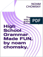 (Professional 1) Chomsky, Noam - High School Grammar Made FUN, By Noam Chomsky._ the Smartest Way of Learning Grammar Easily and Effectively!