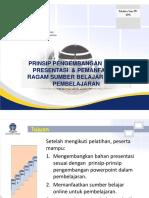 10. Prinsip Pengembangan Bahan Presentasi & Pemanfaatan Ragam Sumber Belajar Dlm Pembelajaran_pau Nov 2015