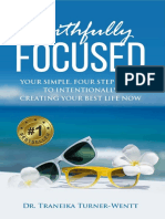 Faithfully Focused_ Your Simple, Four Step Guide to Intentionally Creating Your Best Life Now - Dr. Traneika Turner-Wentt