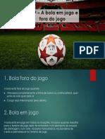 Lei 9 - Bola Em Jogo e Fora Do Jogo.pptx