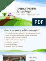 Projeto Político Pedagógico- Slides