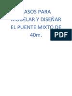 PASOS PARA MODELAR Y DISEÑAR EL PUENTE MIXTO DE 40m.txt