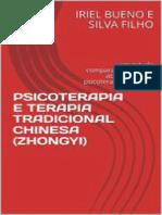 IRIEL BUENO E SILVA FILHO - PSICOTERAPIA E TERAPIA TRADICIONAL CHINESA (ZHONGYI)_ Um Estudo Comparativo Entre as Abordagens Da Psicoterapia Ocidental e Chinesa
