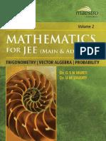Wiley s Mathematics for IIT JEE Main and AdvancedTrigonometry Vector Algebra Probability Vol 2 Maestro Series Dr. G S N Murti Dr. U M Swamy ( PDFDrive.com ).pdf