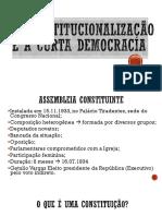 A Constitucionalização e a Curta Democracia