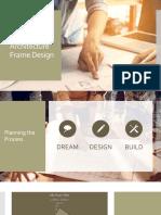 Architecture Frame Design