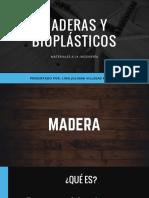 MADERAS Y BIOPLÁSTICOS - MATERIALES A LA INGENIERÍA.