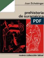 ANTROPOLOGIA - Schobinger J. - Prehistoria de Suramérica.pdf