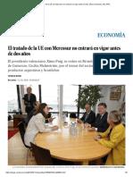 El Tratado de La UE Con Mercosur No Entrará en Vigor Antes de Dos Años _ Economía _ EL PAÍS