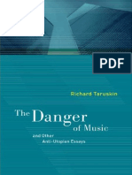 Richard Taruskin the Danger of Music and Other Anti Utopian Essays 2009