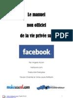 Le manuel non officiel de la vie privée sur Facebook