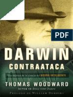 WOODWARD, Thomas (2007). Darwin Contraataca. Una Defensa de La Ciencia Del Diseño Inteligente. Editorial Portavoz