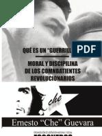 Que Es Un Guerrillero -- Moral y Disciplina