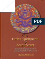 Willmont Dennis. - The Twelve Spirit Points of Acupuncture_ Beyond Symtomatic and Preventive Healing.pdf