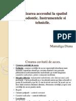 Realizarea Accesului La Spatiul Endodontic