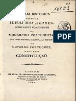 Memoria Historica Sobre as Ilhas Dos Açores, Como Parte Componente Da Monarchia Portugueza, Com Ideas Politicas Relativas à Reforma Do Governo Portuguez e Sua Nova Constituição