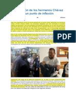 La detención de los hermanos Chávez puede ser un punto de inflexión.docx