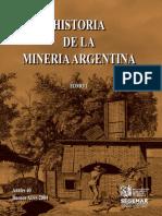 Historia de La Mineria Argentina_ Tomo I
