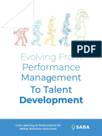 Evolving From Performance Management to Talent Development Link Learning to Performance for Better Business Outcomes