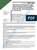 Nbr 14465[2000]-Sistemas P Distribuição De Gás CombustÃ_vel P Redes Enterradas-Tubos E Conexões De Polietileno Pe80 E Pe100-Execução De Solda Por Elet