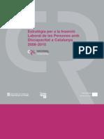 Estratègia per a la Inserció Laboral de les Persones amb Discapacitat a Catalunya 2008-2010