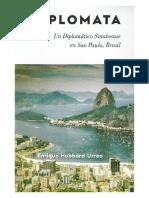 Hubbard Urrea Enrique - Diplomata. Un diplomatico Sinaloense en Sao Paulo, Brasil.pdf