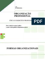 #Aula 04 - Organização Profissional
