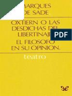 Sade, Marques de - Oxtiern o Las Desdichas Del Libertinaje y El Filosofo en Su Opinion